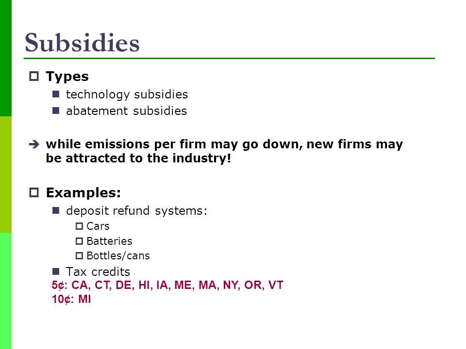 Subsidies Types Examples: technology subsidies abatement subsidies