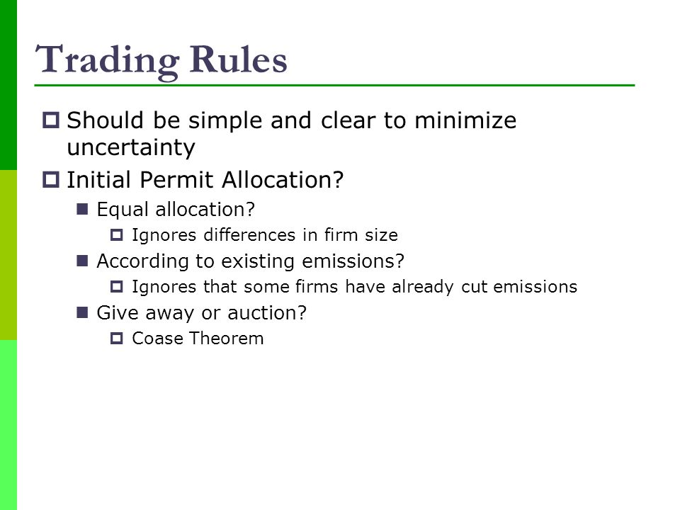 Trading Rules Should be simple and clear to minimize uncertainty