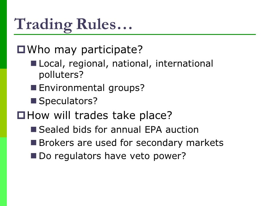 Trading Rules… Who may participate How will trades take place