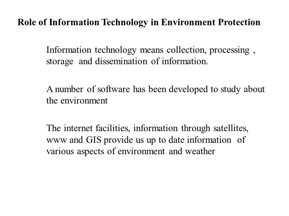 role of information technology in environmental protection Green it (green information technology) is the practice of environmentally  sustainable computing  in 1992 when the us environmental protection  agency launched energy star,  the role of the cio in implementing green  technologies.