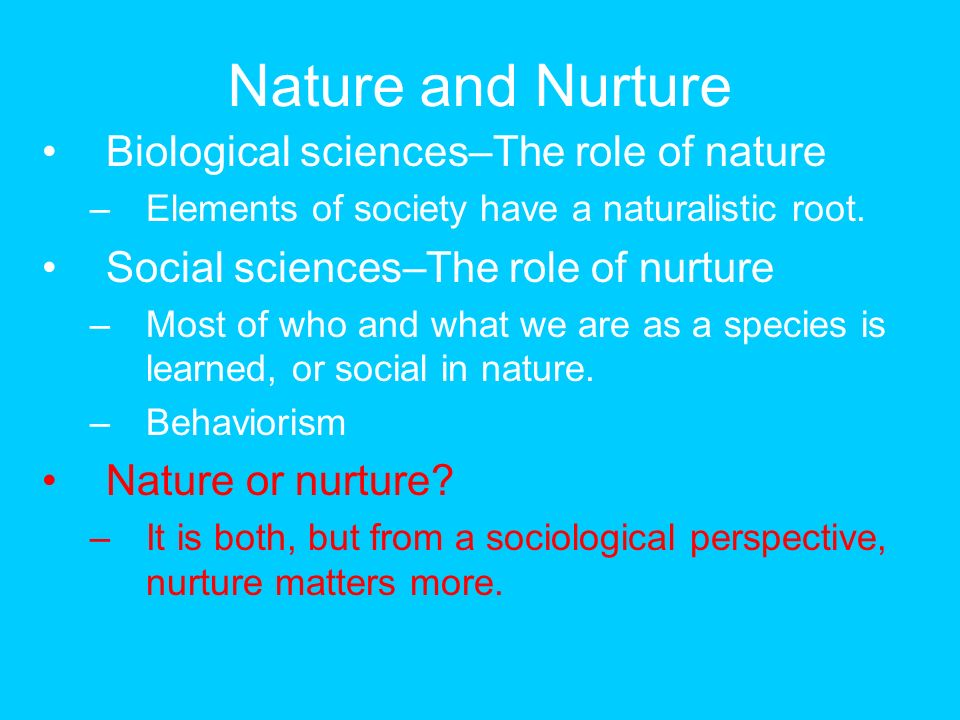 the role of nature and nurture Genetic nurturing not only plays an important role in traits such as  these  results can reframe the discussion of nature versus nurture and.