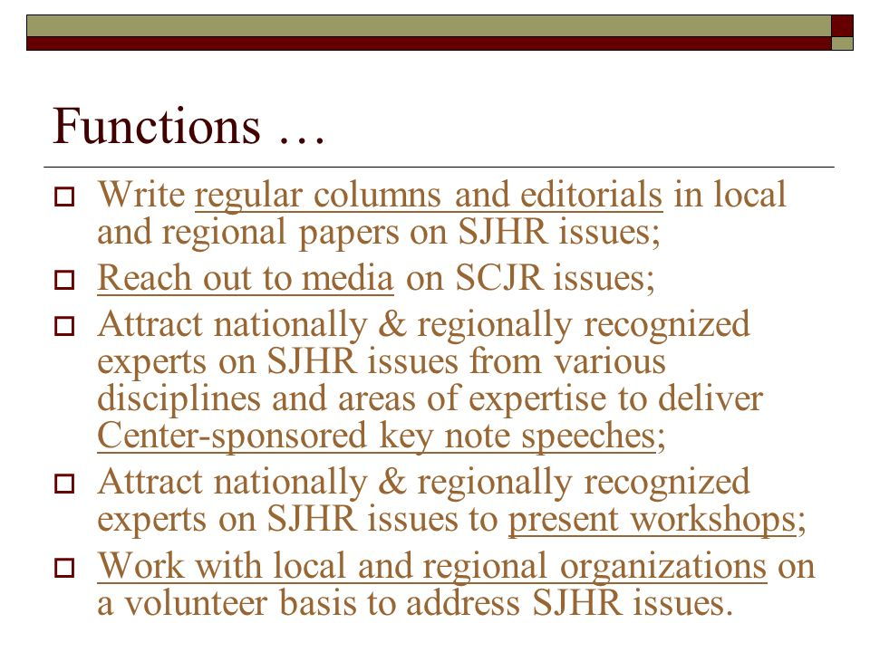 Functions … Write regular columns and editorials in local and regional papers on SJHR issues; Reach out to media on SCJR issues;