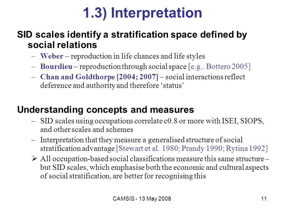 1.3) Interpretation SID scales identify a stratification space defined by social relations. Weber – reproduction in life chances and life styles.