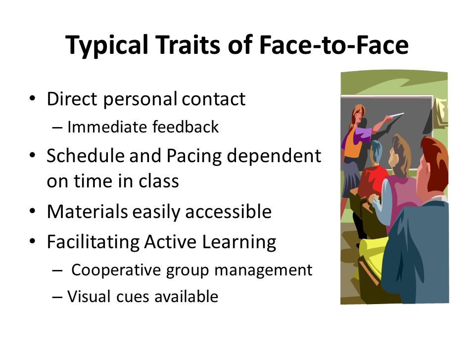 Typical Traits of Face-to-Face