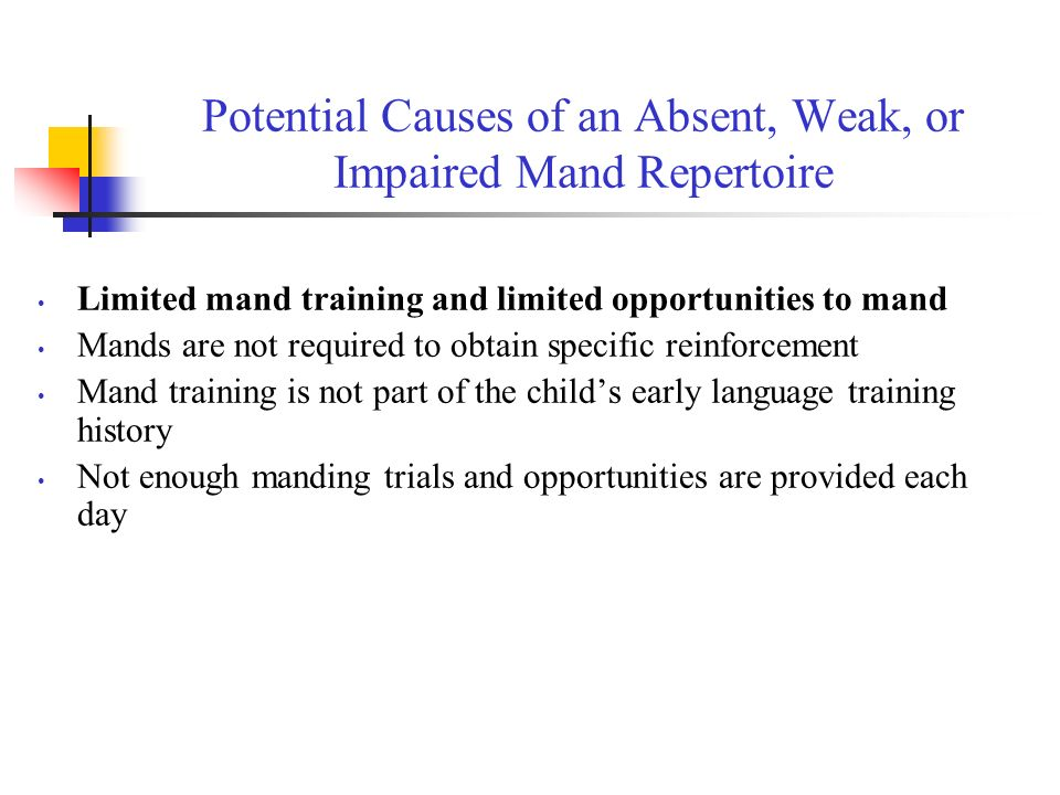 Potential Causes of an Absent, Weak, or Impaired Mand Repertoire
