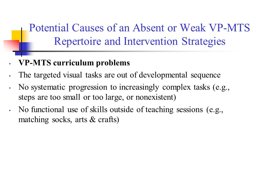 Potential Causes of an Absent or Weak VP-MTS Repertoire and Intervention Strategies