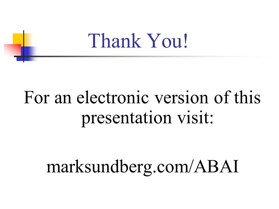 Thank You! For an electronic version of this presentation visit: