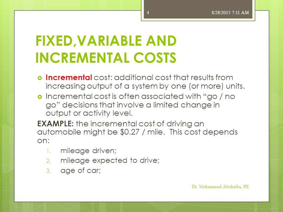 tthe relevance of variable and fixed costs in incremental analysis Variable and fixed costs will influence the incremental costs a fixed building lease for example, does not change in price when you increase production the fixed cost will reduce against the.