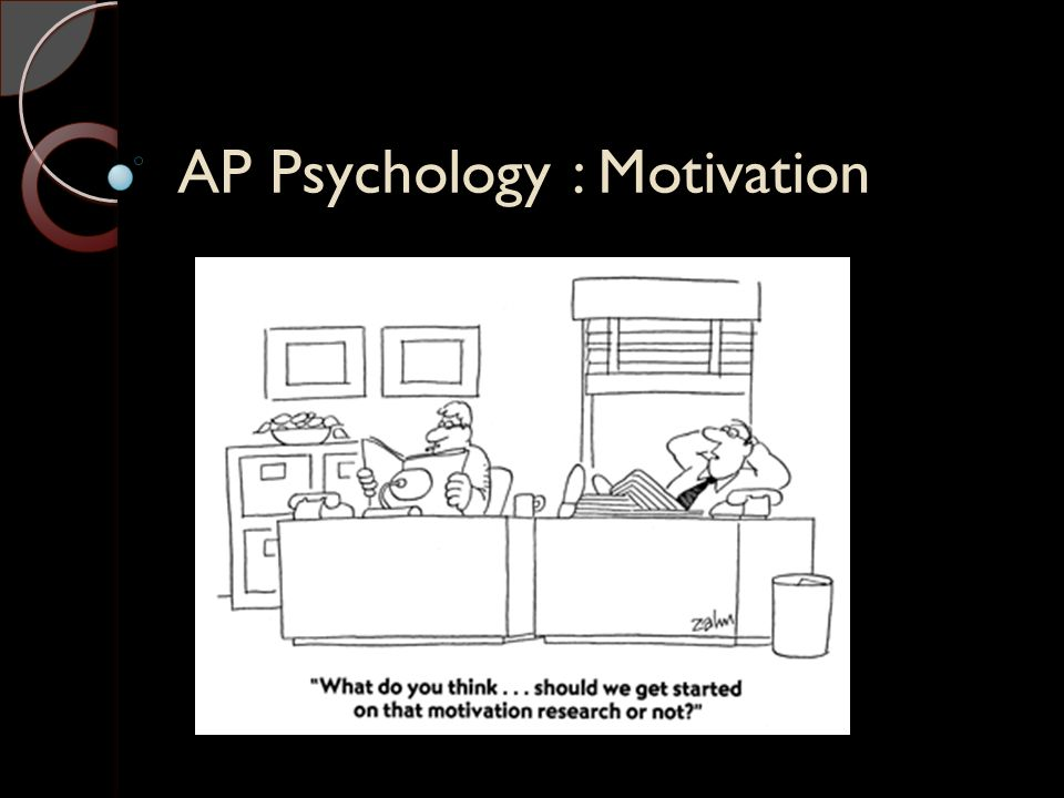 psychology and motivation Read the latest chapters of psychology of learning and motivation at  sciencedirectcom, elsevier's leading platform of peer-reviewed scholarly  literature.