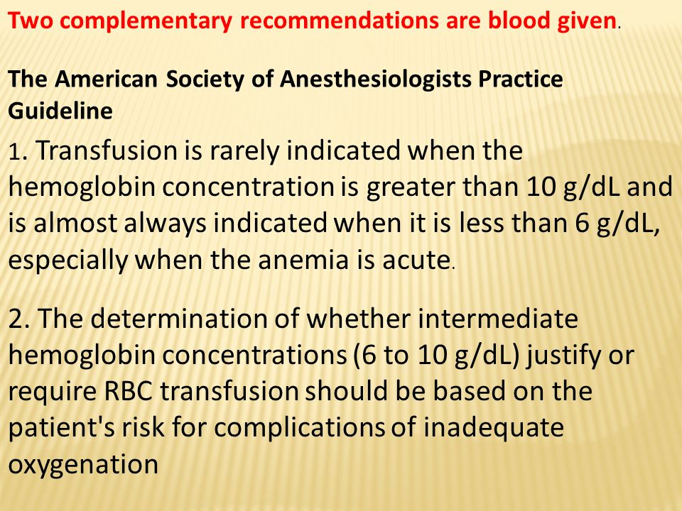 Two complementary recommendations are blood given.