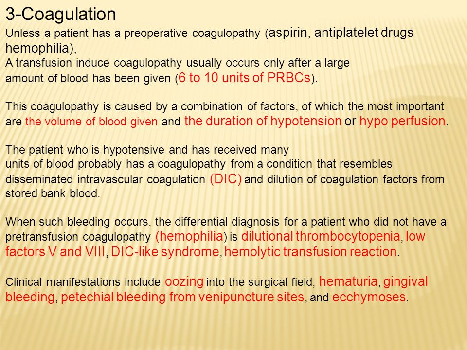 3-Coagulation Unless a patient has a preoperative coagulopathy (aspirin, antiplatelet drugs hemophilia),