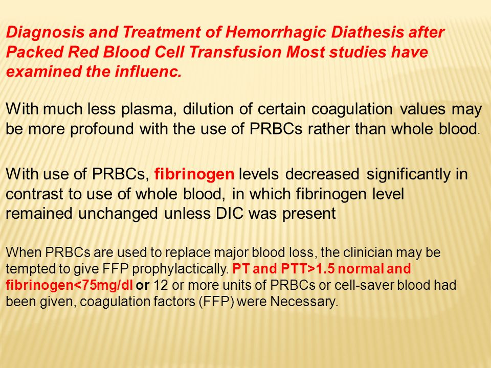 Diagnosis and Treatment of Hemorrhagic Diathesis after Packed Red Blood Cell Transfusion Most studies have .examined the influenc