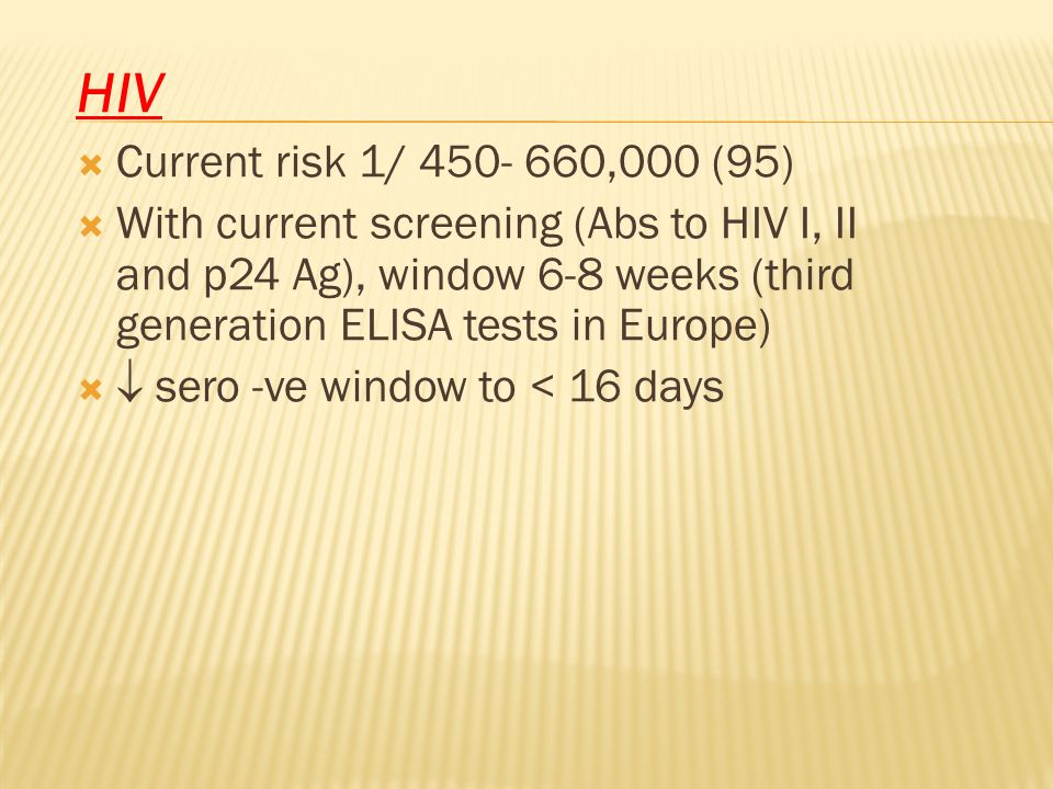 HIV Current risk 1/ 450- 660,000 (95)