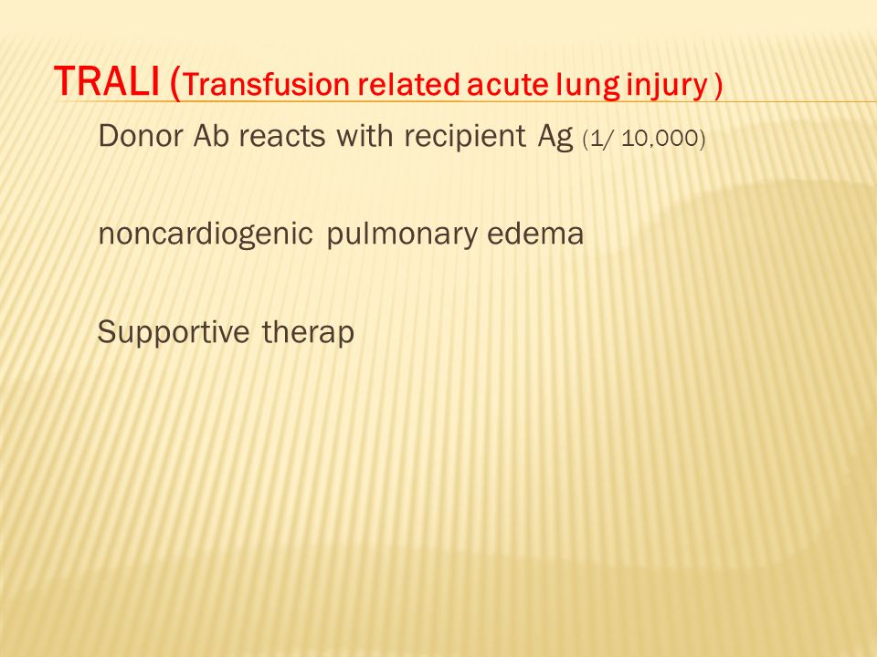 TRALI (Transfusion related acute lung injury )
