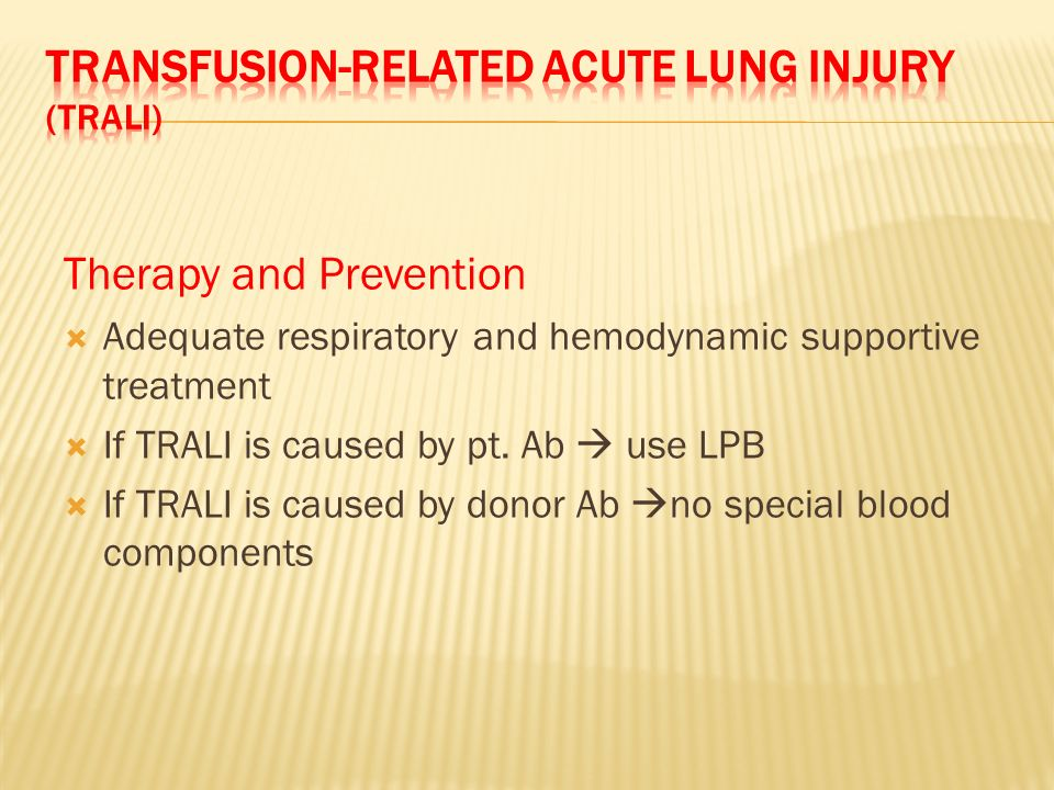 Transfusion-related Acute Lung Injury (TRALI)