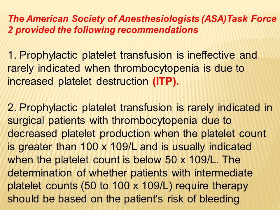 1. Prophylactic platelet transfusion is ineffective and