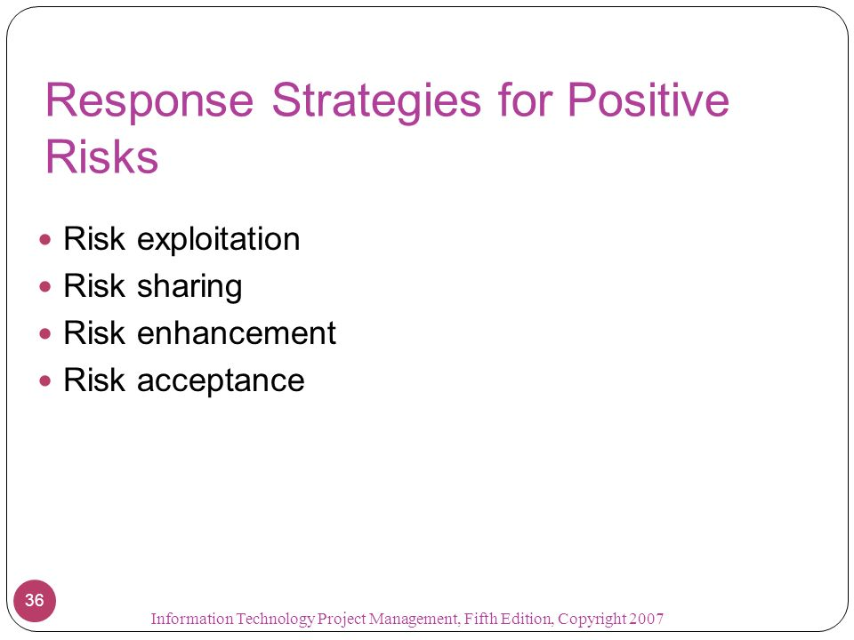 Response Strategies for Positive Risks