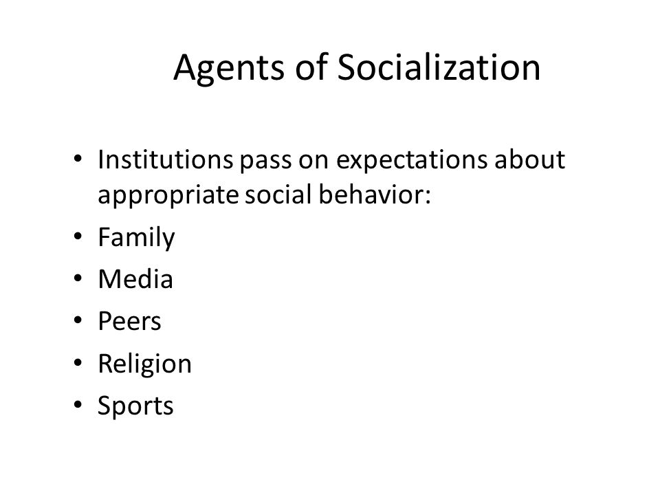 religion as an agent of socialization Start studying agents of socialization learn  secondary agent of socialization peers of the group people roughly the same age share a  religion, school, and.