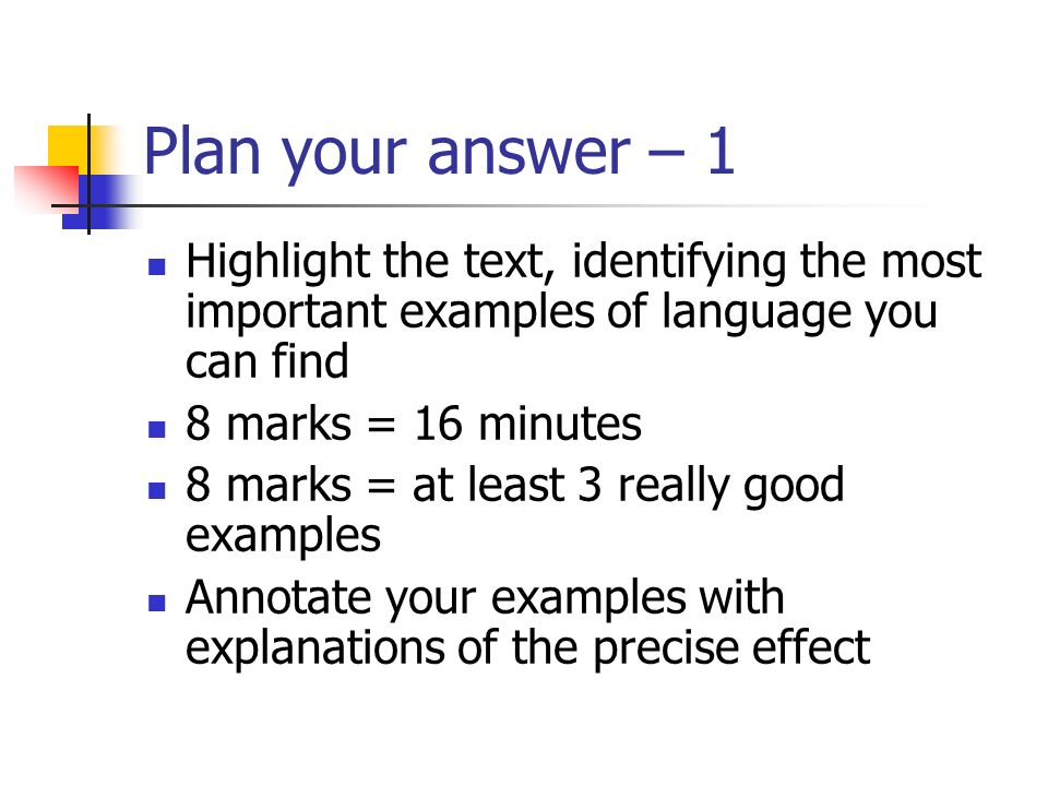 Plan your answer – 1 Highlight the text, identifying the most important examples of language you can find.