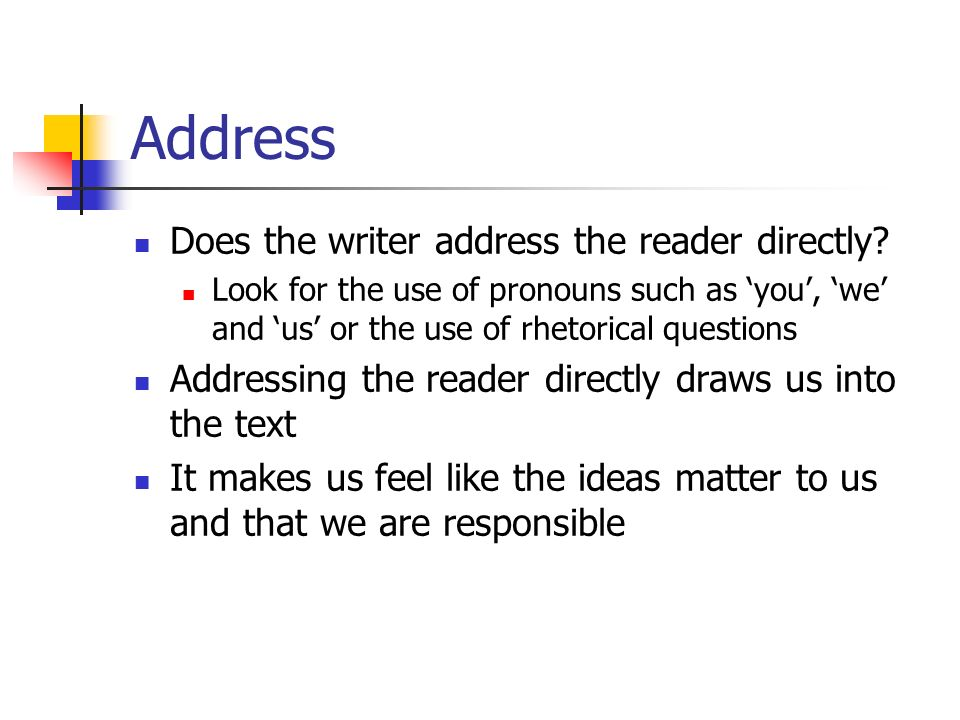 Address Does the writer address the reader directly