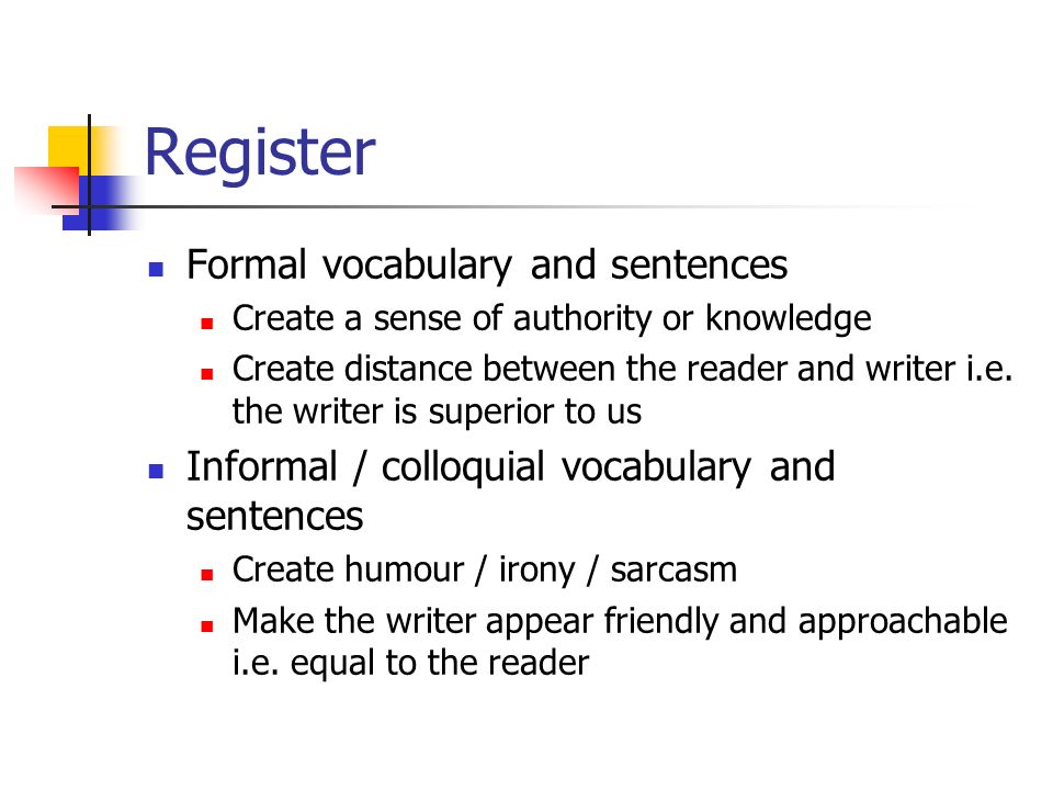 Register Formal vocabulary and sentences