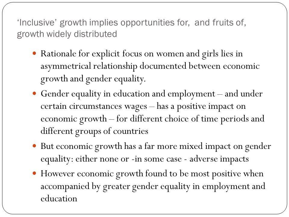 'Inclusive' growth implies opportunities for, and fruits of, growth widely distributed