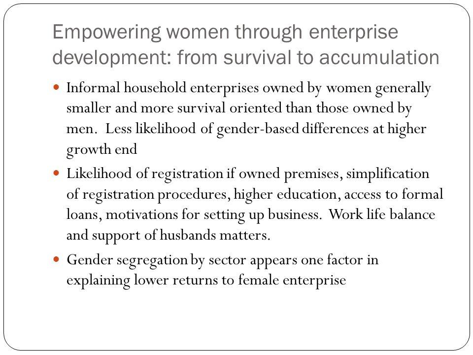 Empowering women through enterprise development: from survival to accumulation
