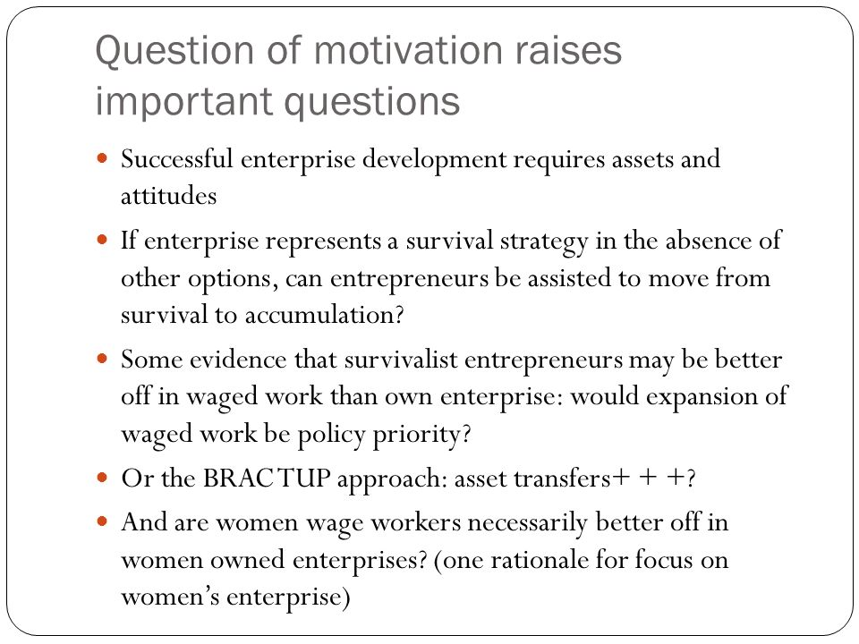 Question of motivation raises important questions
