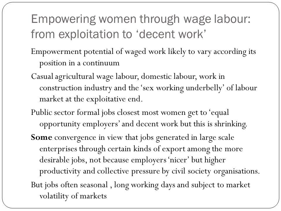 Empowering women through wage labour: from exploitation to 'decent work'