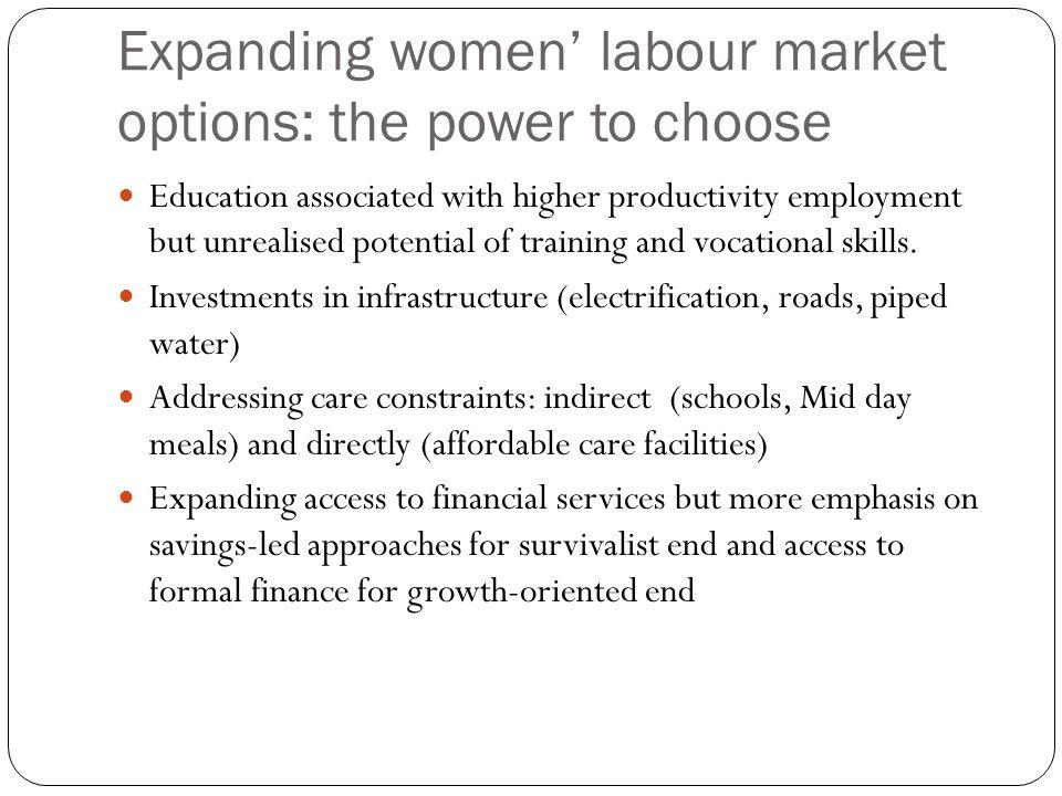 Expanding women' labour market options: the power to choose