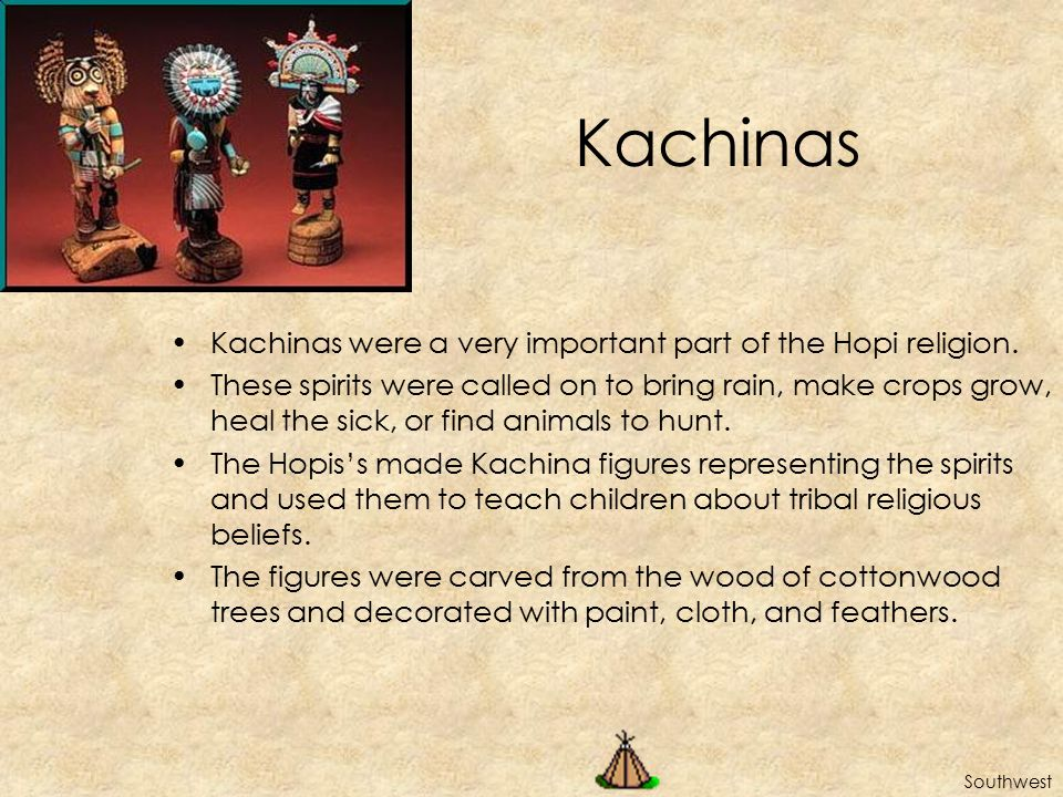 Kachinas Kachinas were a very important part of the Hopi religion.