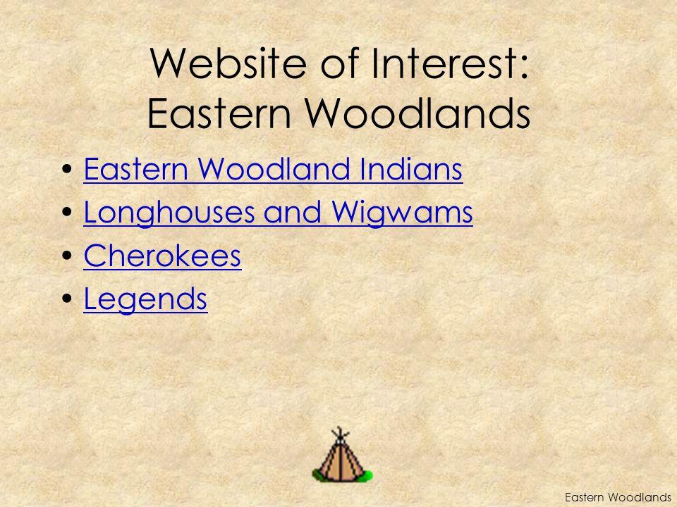 Website of Interest: Eastern Woodlands