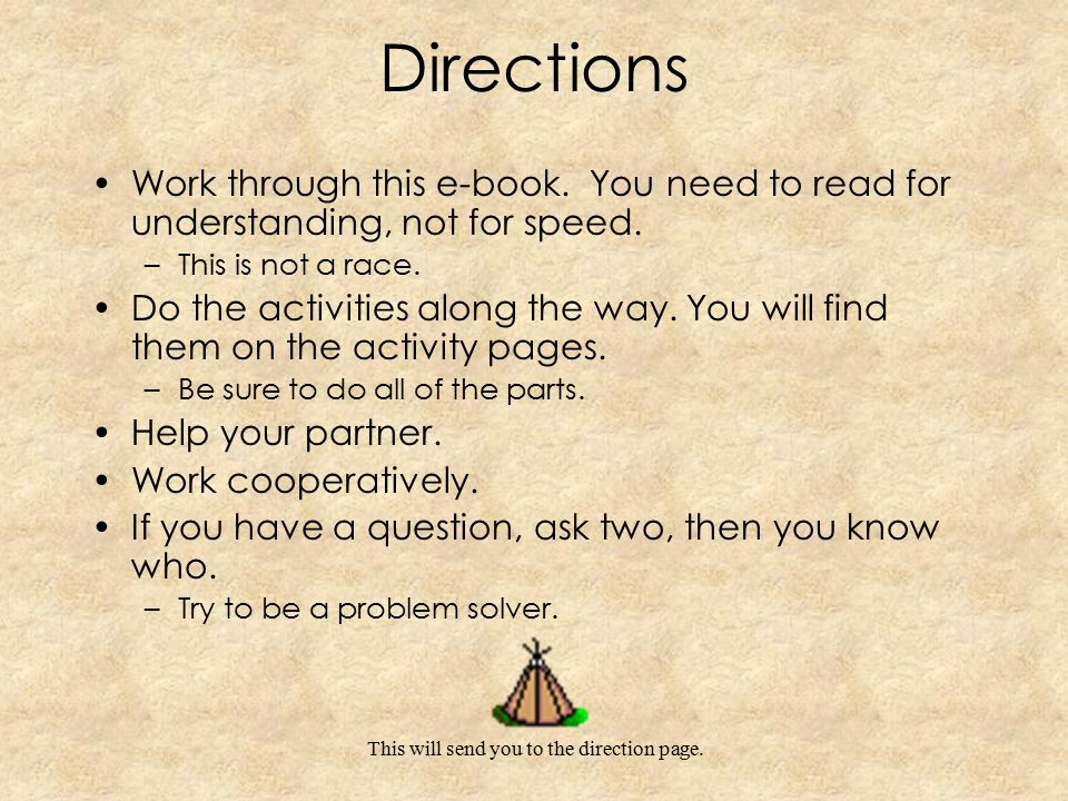 Directions Work through this e-book. You need to read for understanding, not for speed. This is not a race.