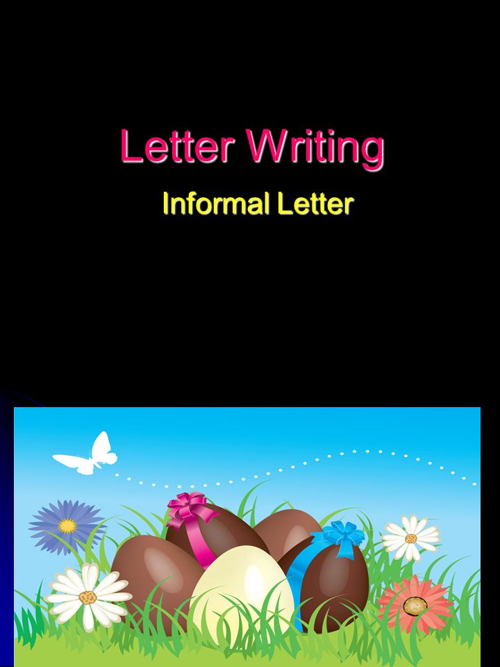 letter writing informal letter ppt video online download