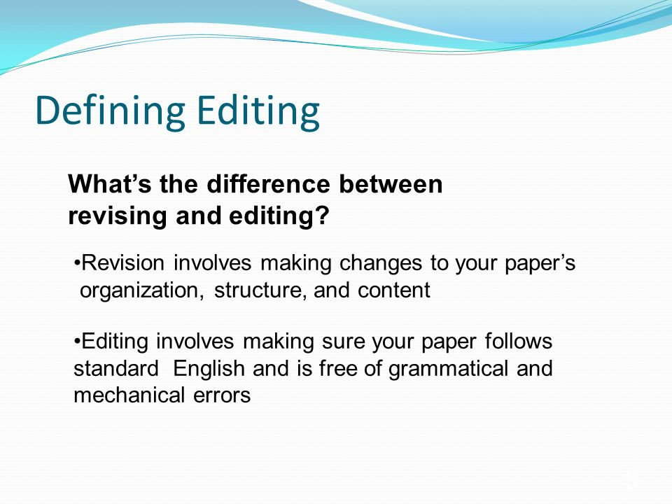 different between revising and editing There is a clear distinction between revising and editing students need to understand the difference so they know what to do during the two different stages.