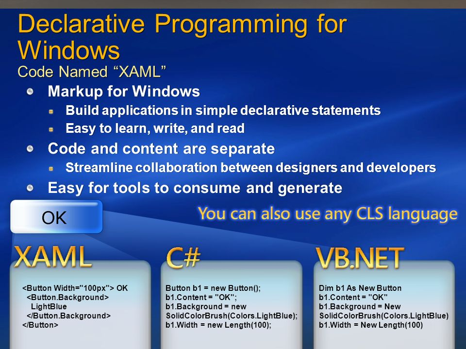 Declarative Programming for Windows Code Named XAML