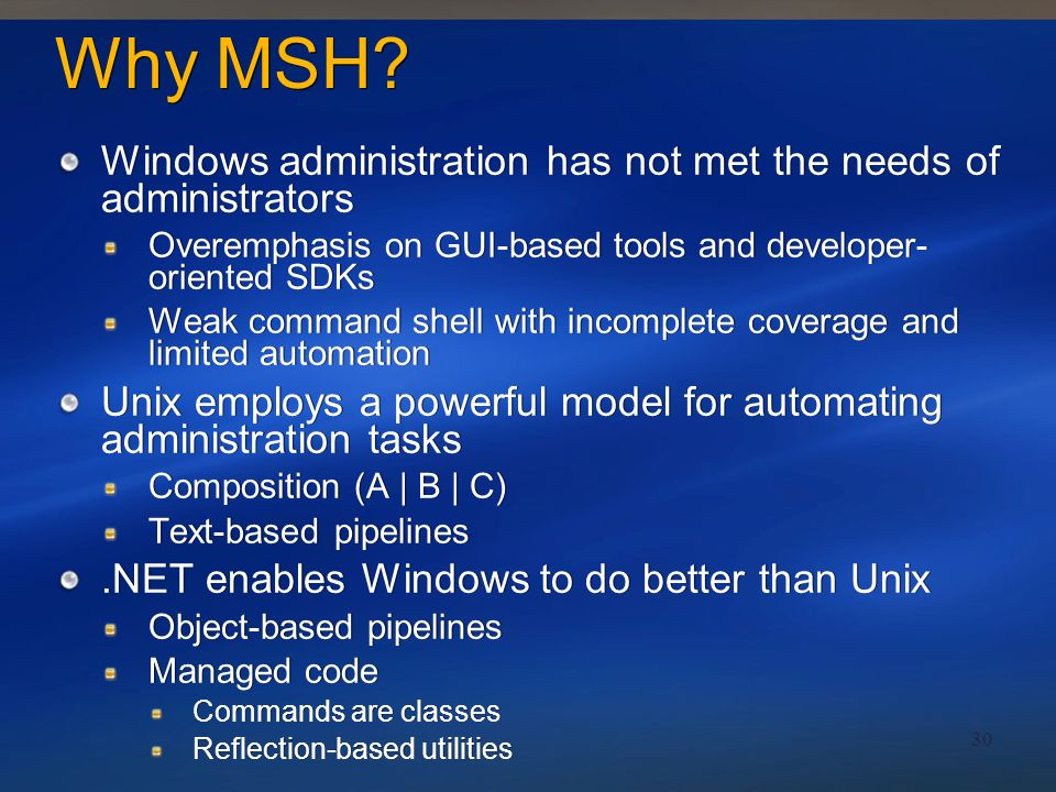 3/27/2017 3:10 PM Why MSH Windows administration has not met the needs of administrators.