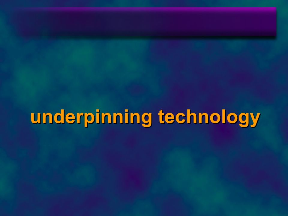 underpinning technology