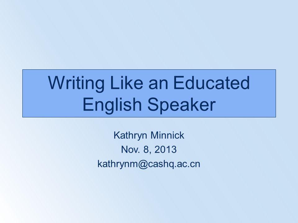 Writing Like an Educated English Speaker