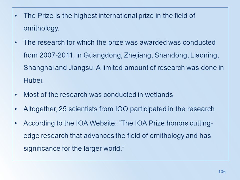 The Prize is the highest international prize in the field of ornithology.