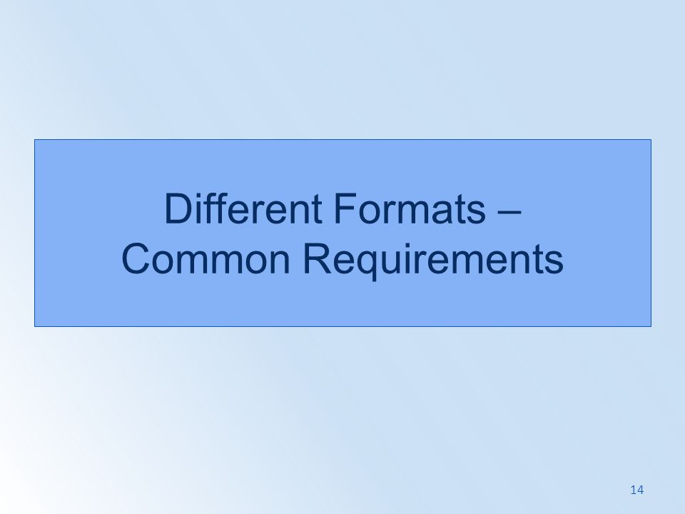 Different Formats – Common Requirements