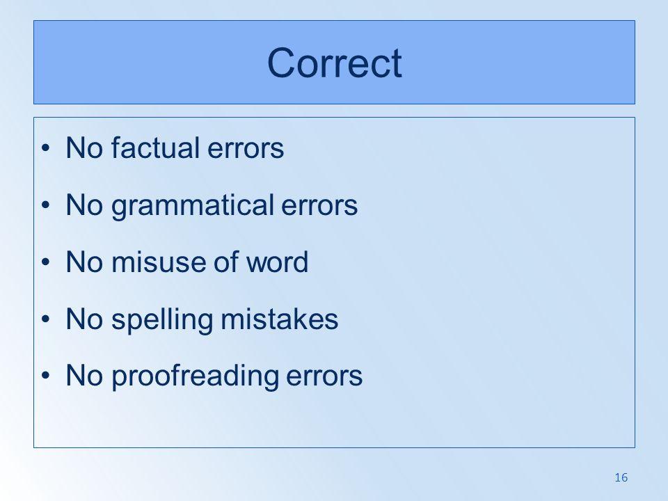 Correct No factual errors No grammatical errors No misuse of word