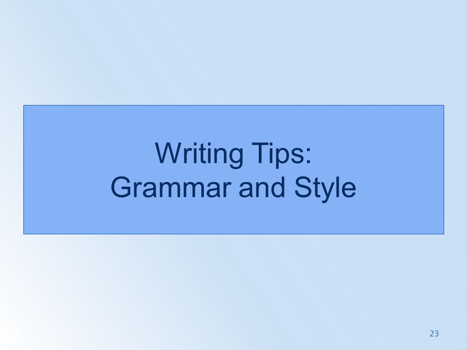 Writing Tips: Grammar and Style