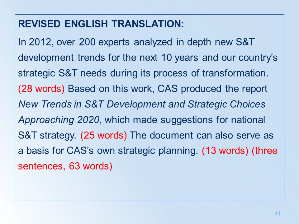 REVISED ENGLISH TRANSLATION: In 2012, over 200 experts analyzed in depth new S&T development trends for the next 10 years and our country's strategic S&T needs during its process of transformation.