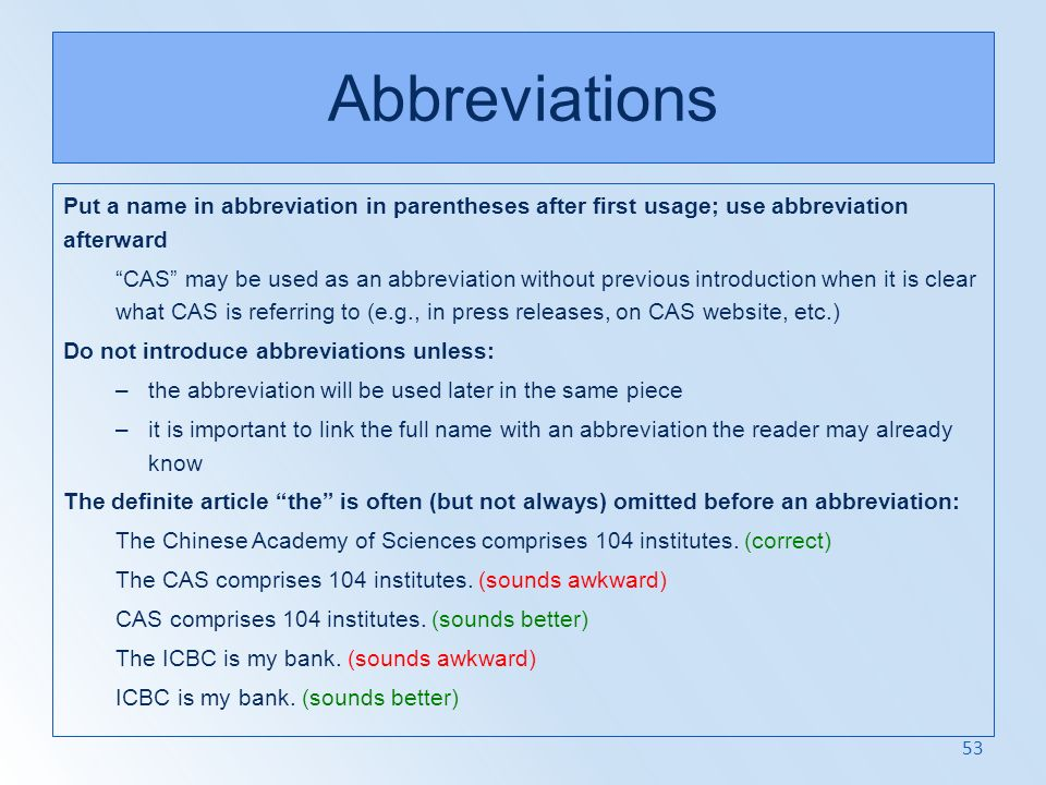 Abbreviations Put a name in abbreviation in parentheses after first usage; use abbreviation afterward.