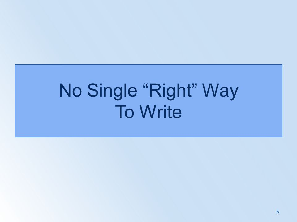 No Single Right Way To Write