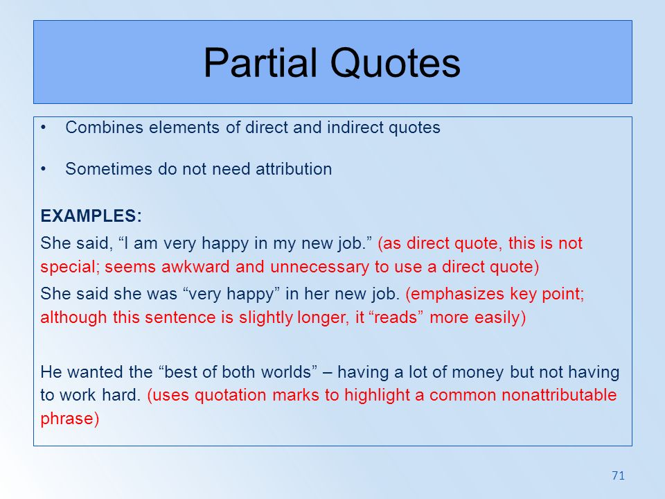 Partial Quotes Combines elements of direct and indirect quotes