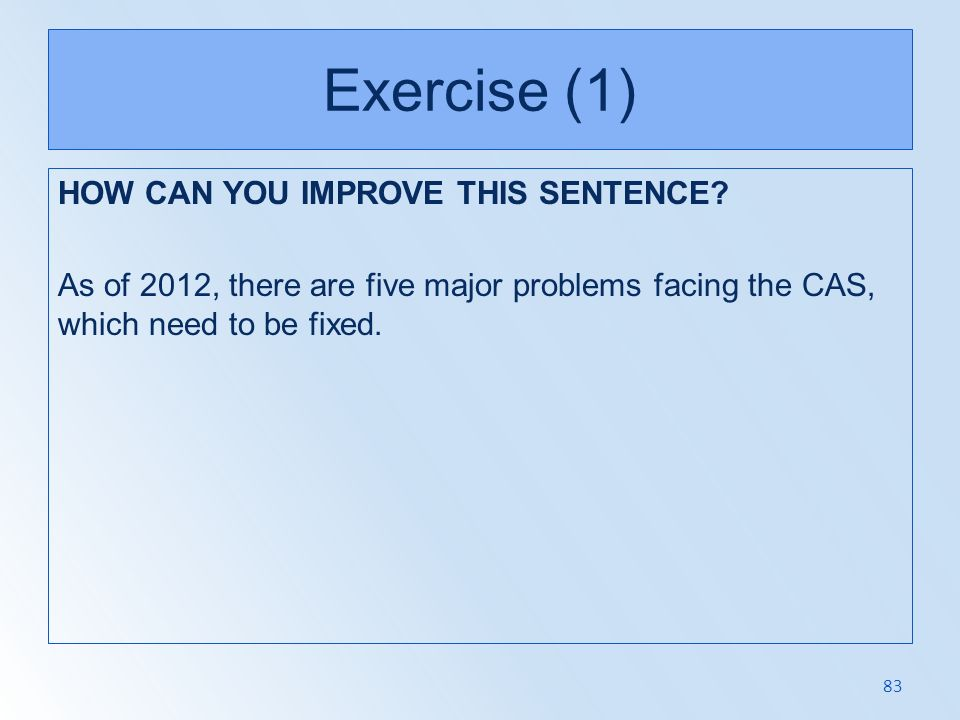 Exercise (1) HOW CAN YOU IMPROVE THIS SENTENCE.