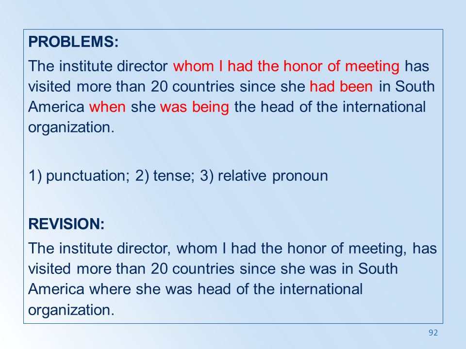 PROBLEMS: The institute director whom I had the honor of meeting has visited more than 20 countries since she had been in South America when she was being the head of the international organization.