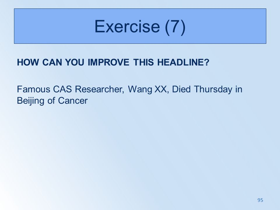 Exercise (7) HOW CAN YOU IMPROVE THIS HEADLINE.